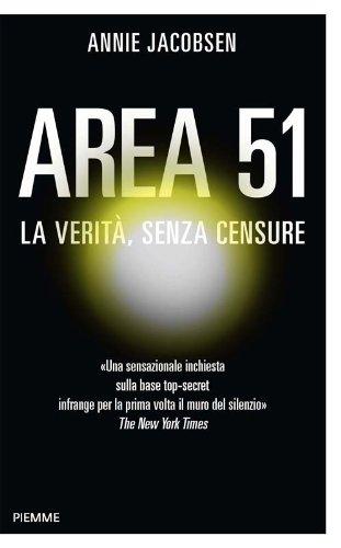9788856624373: Area 51. La verità, senza censure
