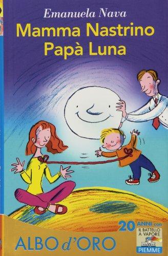 9788856625882: Mamma nastrino, papà luna. Ediz. illustrata