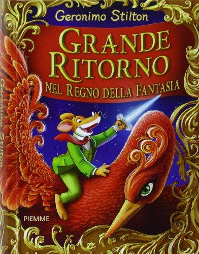 9788856628470: Geronimo Stilton: Grande Ritorno Nel Regno Della Fantasia (Italian Edition)