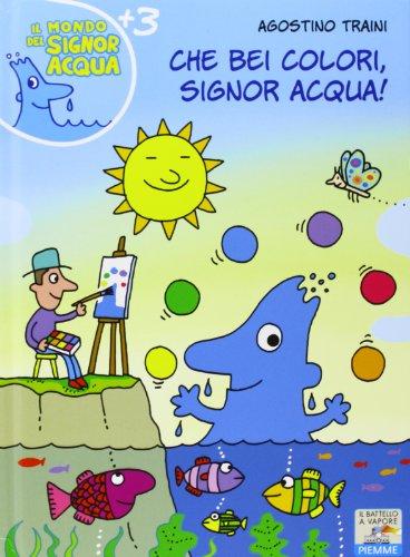9788856630701: Che bei colori, Signor Acqua!