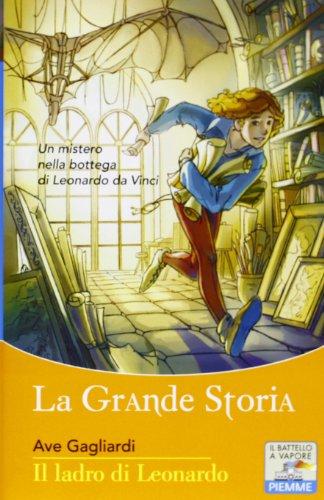 9788856632668: Il ladro di Leonardo (Il battello a vapore. La grande storia)