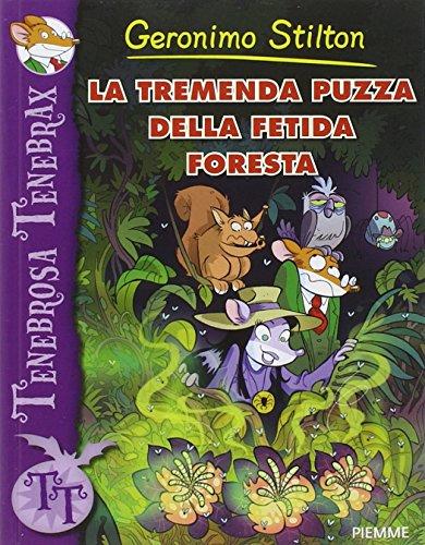 9788856634624: La tremenda puzza della fetida foresta (Tenebrosa Tenebrax)