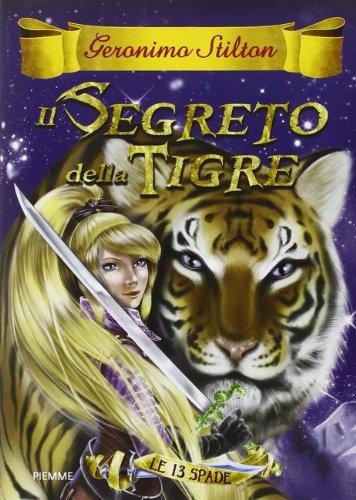 9788856634969: Il segreto della tigre. Le 13 Spade