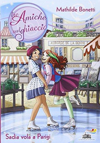 9788856635218: Sadia vola a Parigi (Il batt. a vap. Tre amiche sul ghiaccio)
