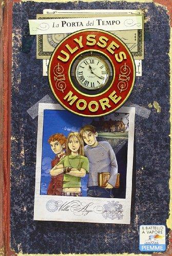 9788856635805: La porta del tempo: 1 (Il battello a vapore. Ulysses Moore)