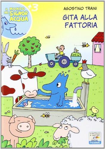 9788856635935: Gita alla fattoria (Il batt. a vap. Il mondo del signor Acqua)