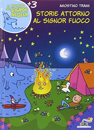 9788856635959: Storie attorno al signor Fuoco
