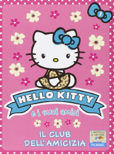9788856637007: Il club dell'amicizia. Hello Kitty e i suoi amici: 1