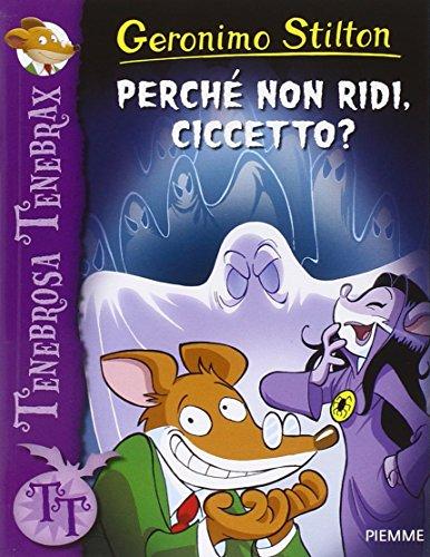 9788856640922: Geronimo Stilton: Perche Non Ridi, Ciccetto? (Italian Edition)