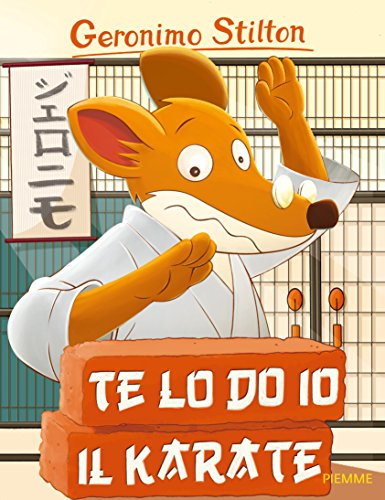 Te lo do io il karate! (Paperback): Geronimo Stilton
