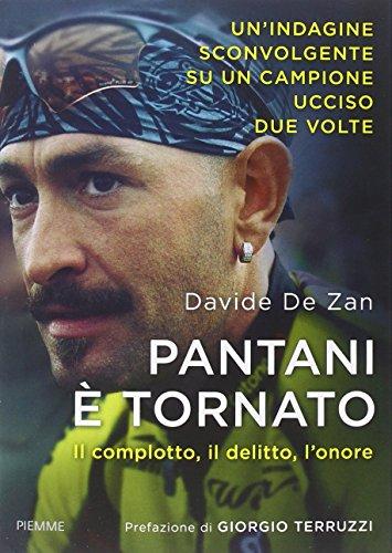 9788856644616: Pantani è tornato. Il complotto, il delitto, l'onore