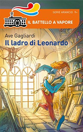 9788856647297: Il ladro di Leonardo (Il battello a vapore. Serie arancio)