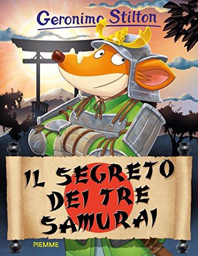 9788856650754: Il segreto dei tre samurai. Ediz. illustrata (Storie da ridere)