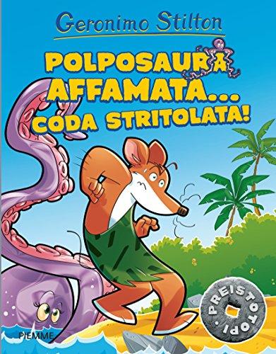9788856652949: Polposaura affamata... coda stritolata!