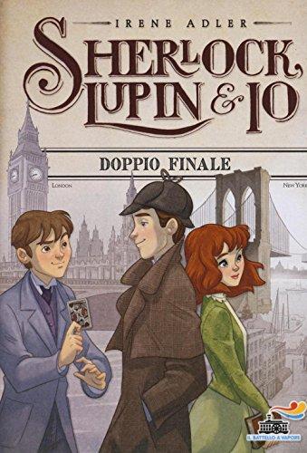 9788856654356: Doppio finale (Il Battello a vapore. Sherlock, Lupin & io)