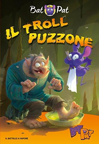 9788856659924: Il troll puzzone