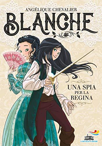 9788856667233: Una spia per la regina. Blanche