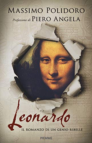 9788856668155: Leonardo. Il romanzo di un genio ribelle