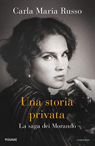 9788856669633: Una storia privata. La saga dei Morando