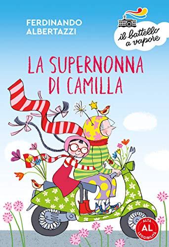 9788856674774: La supernonna di Camilla. Ediz. ad alta leggibilità