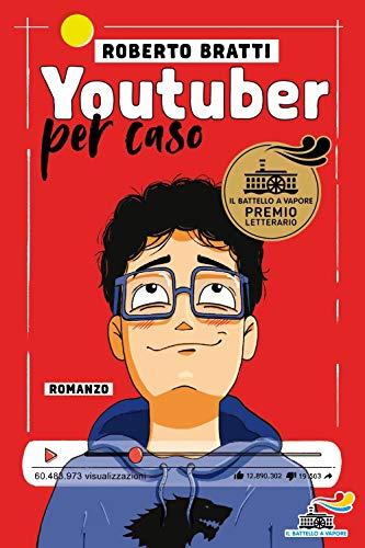 9788856676099: Youtuber per caso