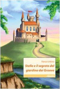9788856722611: Stella e il segreto del giardino dei Groove