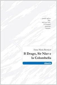 9788856723502: Il drago, sir Nier e la Colombella (Nuove voci)