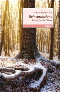 9788856741599: Reincarnazione. Lo spirito di chi vive (Nuove voci)