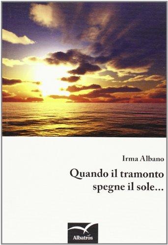 9788856763928: Quando il tramonto spegne il sole...