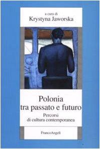9788856801118: Polonia tra passato e futuro. Percorsi di cultura contemporanea