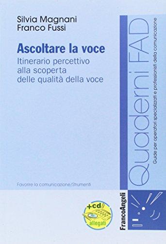 9788856801378: Ascoltare la voce. Itinerario percettivo alla scoperta delle qualità della voce. Con CD-ROM