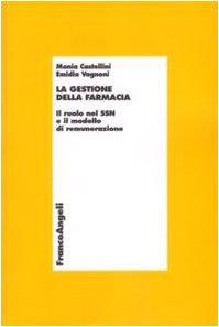 9788856803549: La gestione della farmacia. Il ruolo del SSN e il modello di remunerazione