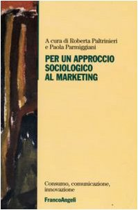 9788856803785: Per un approccio sociologico al marketing