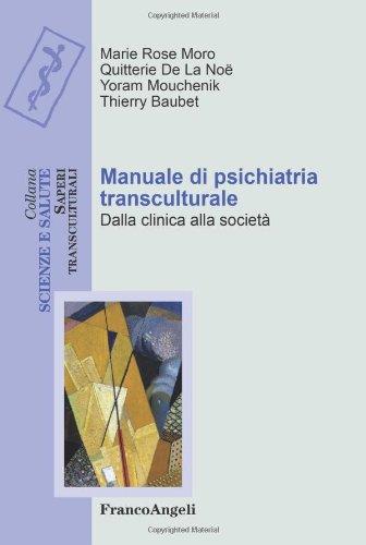 Manuale di psichiatria transculturale. Dalla clinica alla
