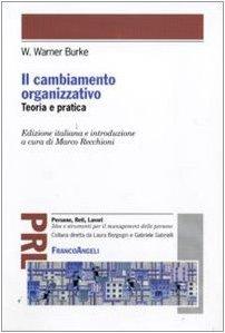Il cambiamento organizzativo. Teoria e pratica: Burke, Warner W.