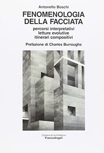 9788856813647: Fenomenologia della facciata. Percorsi interpretativi, letture evolutive, itinerari compositivi