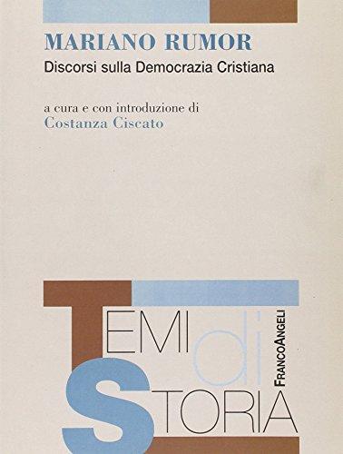 Mariano Rumor. Discorsi sulla Democrazia Cristiana.: Rumor,Mariano.