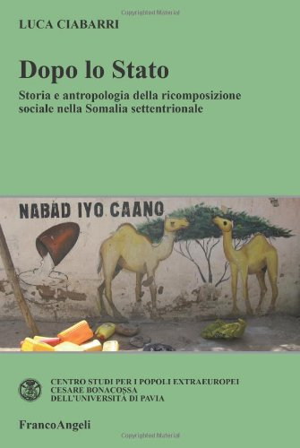 9788856823424: Dopo lo Stato. Storia e antropologia della ricomposizione sociale nella Somalia settentrionale