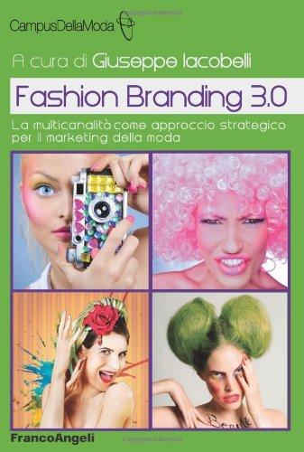 Fashion branding 3.0. La multicanalità come approccio