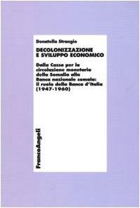 Decolonizzazione e sviluppo economico. Dalla Cassa per: Donatella Strangio