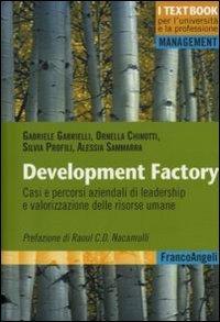 9788856825381: Development factory. Casi e percorsi aziendali di leadership e valorizzazione delle risorse umane