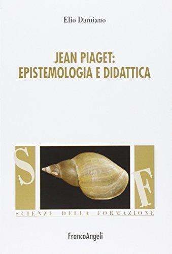 9788856825503: Jean Piaget. Epistemologia e didattica