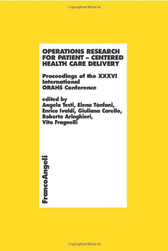 9788856825954: Operations research for patient. Centered health care delivery. Proceedings of the XXXVI International ORAHS Conference