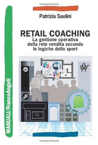 9788856832037: Retail coaching. La gestione operativa della rete vendita secondo le logiche dello sport