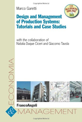 9788856834505: Design and management of production systems: tutorials and case studies (Economia e management)