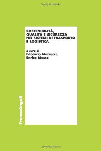 9788856837971: Sostenibilità, qualità e sicurezza nei sistemi di trasporto e logistica