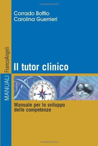 9788856838701: Il tutor clinico. Manuale per lo sviluppo delle competenze