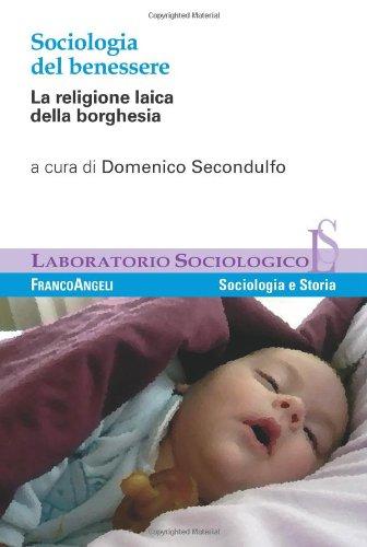 9788856839142: Sociologia del benessere. La religione laica della borghesia