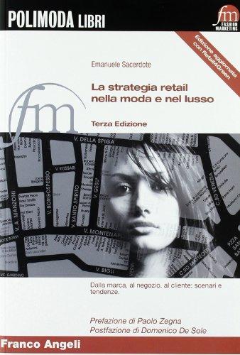 9788856839494: La strategia retail nella moda e nel lusso. Dalla marca, al negozio, al cliente: scenari e tendenze (Fashion marketing)