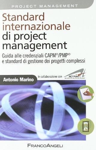 9788856839548: Standard internazionale di project management. Guida alle credenziali CAPM/PMP e standard di gestione dei progetti complessi